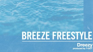 Dreezy – Breeze (Freestyle)