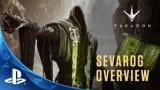Paragon – Sevarog Launch Trailer   PS4