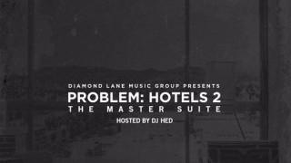 Problem – Hotels 2: The Master Suite (2016) Mixtape